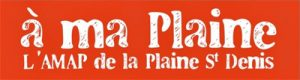 A ma plaine, l'AMAP de la plaine Saint Denis